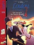 Loulou de Montmartre, Tome 19 : Les secrets du Moulin Rouge