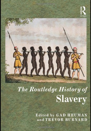 The Routledge History of Slavery (The Routledge Histories)