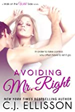 Avoiding Mr. Right: A Walk on the Wild Side Novel (Best Friends)
