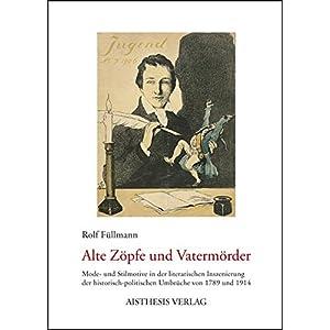 Alte Zöpfe und Vatermörder: Mode- und Stilmotive in der literarischen Inszenierung