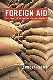 Foreign Aid: Diplomacy, Development, Domestic Politics