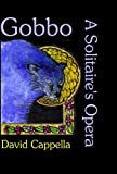 img - for Gobbo: A Solitaire's Opera book / textbook / text book