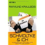 Schmoltke & Ich: Ein Broromanvon &#34;Raymund Krauleidis&#34;