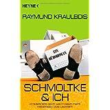 """Schmoltke & Ich: Ein B�roromanvon """"Raymund Krauleidis"""""""