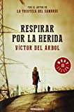 Respirar Por La Herida (BEST SELLER)