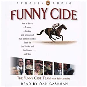 Funny Cide | [The Funny Cide Team, Sally Jenkins]
