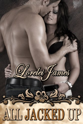 Lorelei James - All Jacked Up (Rough Riders Book 8)