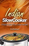 Indian Slow Cooker: 15 Exotic Indian Slow Cooker Recipes (Asian Food, Crock Pot Recipes, Slow Food)