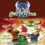 Cows in Action: The Wild West Moo-nster | Steve Cole