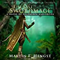 The Last Swordmage: The Swordmage Trilogy, Book 1
