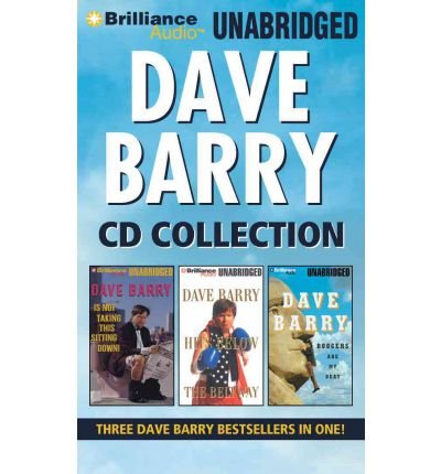 Dave Barry CD Collection: Dave Barry Is Not Taking This Sitting Down, Dave Barry Hits Below the Beltway, Boogers Are My Beat (CD-Audio) - Common