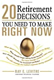 img - for 20 Retirement Decisions You Need to Make Right Now [Paperback] [2010] Ray LeVitre book / textbook / text book