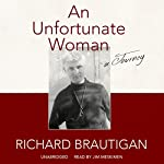 An Unfortunate Woman: A Journey | Richard Brautigan