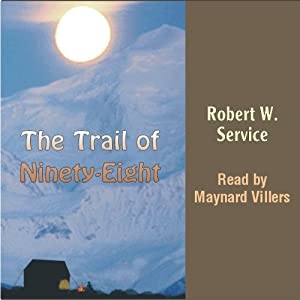 The Trail of Ninety-Eight | [Robert W Service]