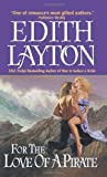 For the Love of a Pirate (0060757868) by Edith Layton