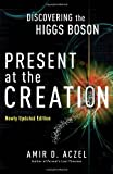 Present at the Creation: Discovering the Higgs Boson
