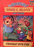 img - for Trouble With Fire (The Adventures of Chuck E Beaver and Friends) book / textbook / text book