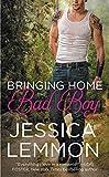 Bringing Home the Bad Boy (S... - Jessica Lemmon
