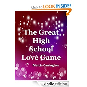 Free Kindle Book: The Great High School Love Game, by Marcia Carrington