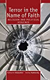 Terror in the Name of Faith: Religion and Political Violence