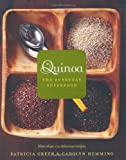Quinoa: The Everyday Superfood. Patricia Green and Carolyn Hemming