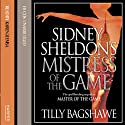 Sidney Sheldon's Mistress of the Game (       UNABRIDGED) by Tilly Bagshawe Narrated by Karen Ziemba