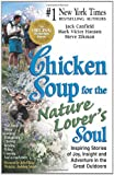 Chicken Soup for the Nature Lover's Soul: Inspiring Stories of Joy, Insight and Adventure in the Great Outdoors (Chicken Soup for the Soul) (0757301460) by Canfield, Jack