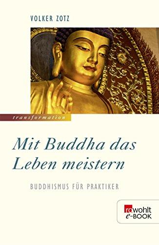 mit-buddha-das-leben-meistern-buddhismus-fur-praktiker-german-edition
