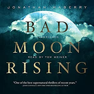 Bad Moon Rising: The Pine Deep Trilogy, Book 3 | [Jonathan Maberry]