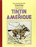Les Aventures de Tintin : Tintin en Amérique : Edition fac-similé en noir et blanc