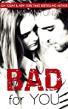 Bad for You (Mad, Bad, & Dangerous to Love Book 2)