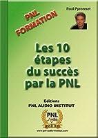 Les 10 �tapes du succ�s par la PNL