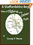 A Staffordshire Boy: Tales of Fishing...