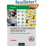 Guide du traitement des déchets - 6e éd. - Réglementation et choix des procédés