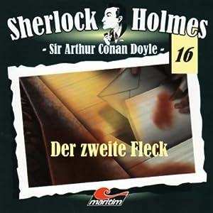 Der zweite Fleck (Sherlock Holmes 16) Hörspiel