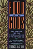 Food of the Gods: The Search for the Original Tree of Knowledge  A Radical History of Plants, Drugs, and Human Evolution (0553371304) by Terence McKenna
