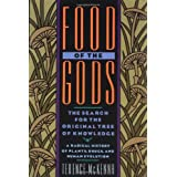 Food of the Gods: The Search for the Original Tree of Knowledge A Radical History of Plants, Drugs, and Human Evolutionby Terence McKenna