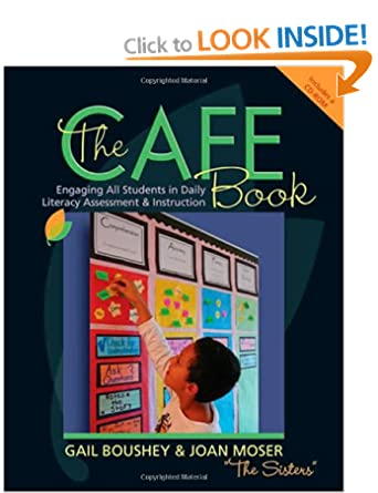 Image: Cover of The CAFE Book: Engaging All Students in Daily Literary Assessment and Instruction by Gail Boushey and Joan Moser