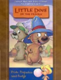 img - for Little Dogs on the Prairie: Pride, Prejudice and Fudge (7 Quick and Easy Bible Lessons for Combined Ages) book / textbook / text book