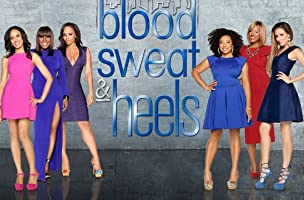 Blood, Sweat & Heels Season 1 [HD]