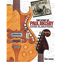 The Story Of Paul A. Bigsby: The Father Of The Modern Electric Solidbody Guitar