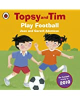 Topsy and Tim: Play Football: Play Football (Topsy & Tim)