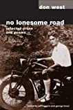 img - for No Lonesome Road: SELECTED PROSE AND POEMS by West Don Biggers Jeff Brosi George (2004-02-09) Paperback book / textbook / text book
