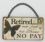Retired...No Job, No Stress, No Pay' Plaque (GW300) Small Plaque For The Home- Ideal Stocking Filler For Christmas!