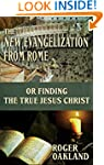 The New Evangelization from Rome or F...