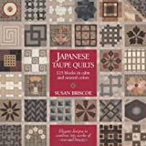 Japanese Taupe Quilts: 125 Blocks in Calm and Neutral Colors