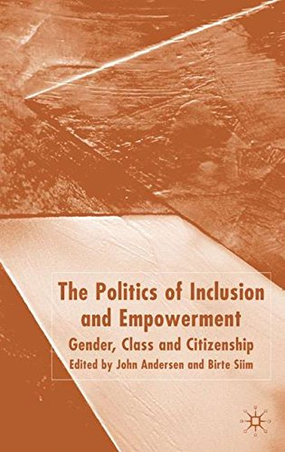 The Politics of Inclusion and Empowerment: Gender, Class and Citizenship