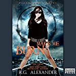 Make Me Burn: Fireborne, Book 2 | R.G. Alexander