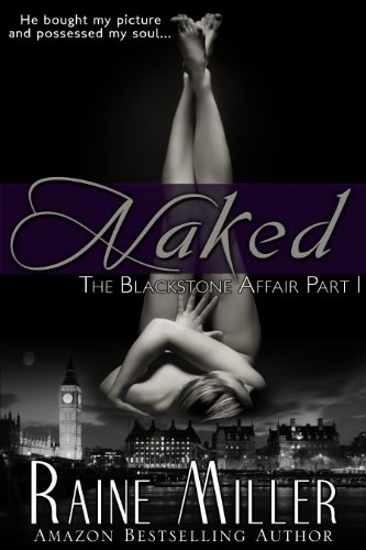Naked (The Blackstone Affair, Part 1) by Raine Miller