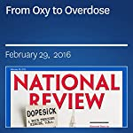 From Oxy to Overdose | Kevin D. Williamson